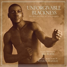 Unforgiveable Blackness – The Rise and Fall of Jack Johnson
