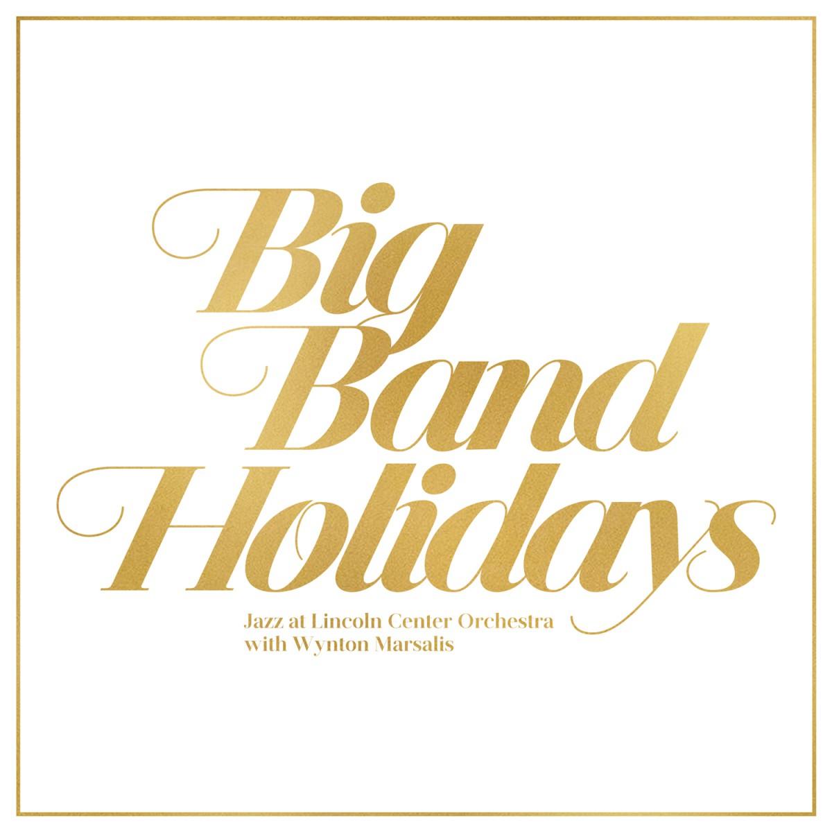 Big Band Holidays – Wynton Marsalis Official Website