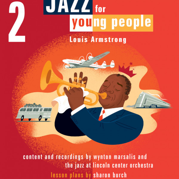 A Teacher's Resource Guide to Jazz for Young People, Vol. 2: Louis Armstrong