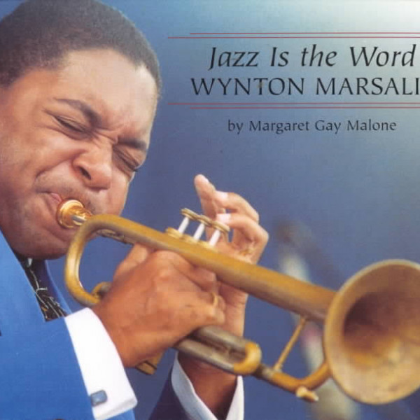 Jazz Is the Word: Wynton Marsalis
