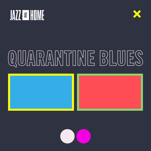 Quarantine Blues (Jazz at Home)
