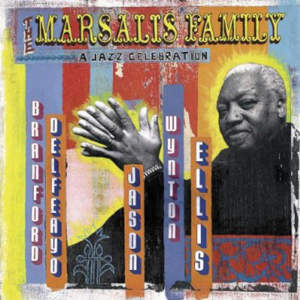 The Marsalis Family - A Jazz Celebration