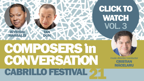 Cabrillo Festival - Composers in Conversation Vol. 3: Wynton Marsalis and Tan Dun